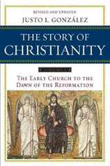 The Story of Christianity | Justo L. Gonzalez |