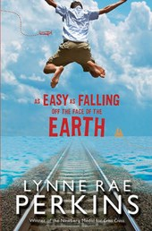 As Easy as Falling Off the Face of the Earth | Lynne Rae Perkins |