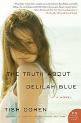 The Truth about Delilah Blue | Tish Cohen |
