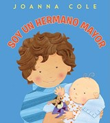 Soy un hermano mayor / I'm a Big Brother | Joanna Cole |