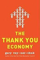 The Thank You Economy | Gary Vaynerchuk |