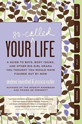 Your So-Called Life | Lavinthal, Andrea; Rozler, Jessica |