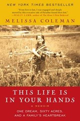 This Life Is in Your Hands | Melissa Coleman |