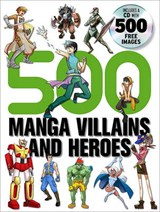 500 manga villains and heroes | Yishan Li |