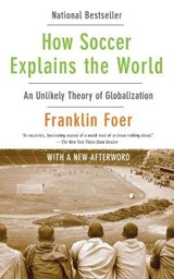 How Soccer Explains the World | Franklin Foer |