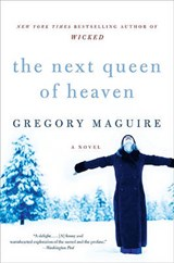 The Next Queen of Heaven | Gregory Maguire |