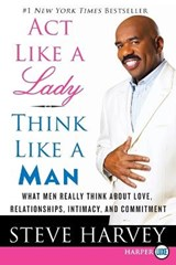 Act Like a Lady, Think Like a Man | Steve Harvey & Denene Millner |