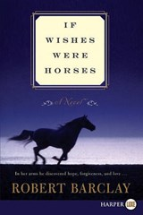 If Wishes Were Horses | Robert Barclay |