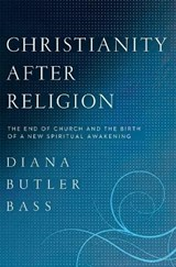 Christianity After Religion | Diana Butler Bass |
