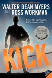 Kick | Myers, Walter Dean ; Workman, Ross |