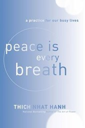 Peace Is Every Breath