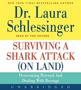 Surviving a Shark Attack (on Land) | Dr Laura Schlessinger |