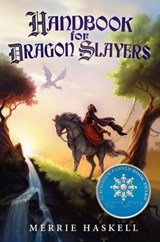 Handbook for Dragon Slayers | Merrie Haskell |
