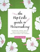 The Hip Girl's Guide to Homemaking | Kate Payne |