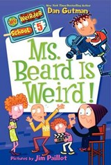 Ms. Beard Is Weird! | Dan Gutman |