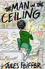 The Man in the Ceiling | Jules Feiffer |