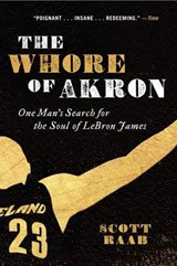 The Whore of Akron | Scott Raab |