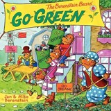The Berenstain Bears Go Green | Berenstain, Jan ; Berenstain, Mike |