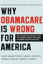 Why Obamacare Is Wrong for America | Grace-Marie Turner |
