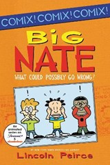 Big Nate What Could Possibly Go Wrong? | Lincoln Peirce |