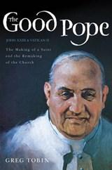 The Good Pope | Greg Tobin |