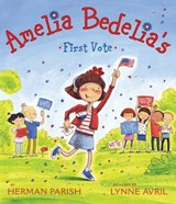 Amelia Bedelia's First Vote | Herman Parish |