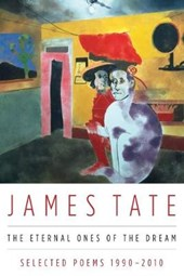 The Eternal Ones of the Dream | James Tate |