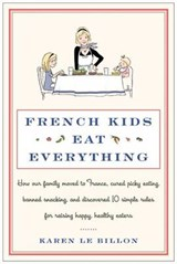 French Kids Eat Everything | Karen Le Billon |