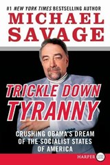 Trickle Down Tyranny | Michael Savage |
