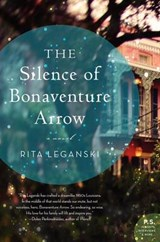 The Silence of Bonaventure Arrow | Rita Leganski |