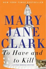 To Have and to Kill | Mary Jane Clark |