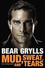 Mud, Sweat, and Tears | Bear Grylls |