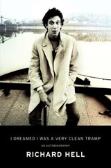 I dreamed i was a very clean tramp | Richard Hell |