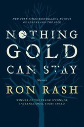 Nothing Gold Can Stay | Ron Rash |