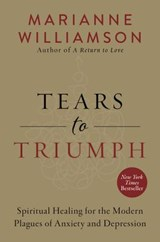 Tears to Triumph | Marianne Williamson |