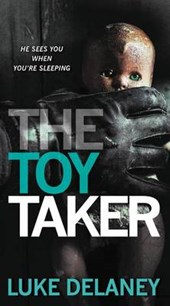 The Toy Taker | Luke Delaney |
