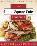 The Union Square Cafe Cookbook | Danny Meyer |