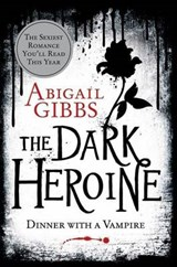 The Dark Heroine | Abigail Gibbs |