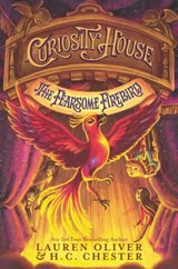 Curiosity House: The Fearsome Firebird | Lauren Oliver ; H. C. Chester |