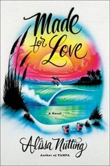 Made for Love | Alissa Nutting |