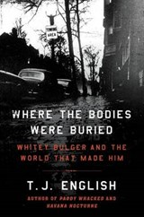 Where the Bodies Were Buried | T J English |