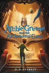 Archie Greene and the Alchemists' Curse | D. D. Everest |