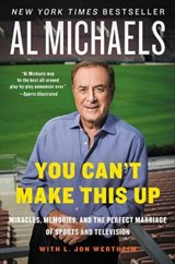 You Can't Make This Up | Al Michaels; L Jon Wertheim |