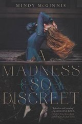 A Madness So Discreet | Mindy McGinnis |