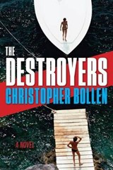 The Destroyers | Christopher Bollen |
