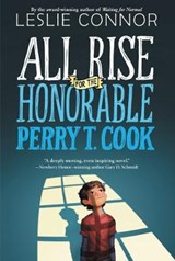 All Rise for the Honorable Perry T. Cook | Leslie Connor |