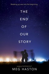 The End of Our Story | Meg Haston |