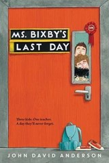 Ms. Bixby's Last Day | John David Anderson |