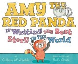 Amy the Red Panda Is Writing the Best Story in the World | Colleen A. F. Venable |