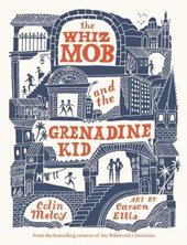 The Whiz Mob and the Grenadine Kid | Colin Meloy |